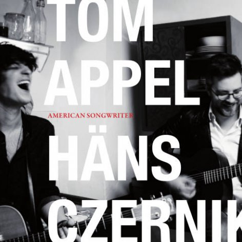 Tom Appel & Häns Czernik American Songwriter